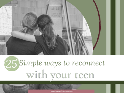 simple ways to reconnect with your teen