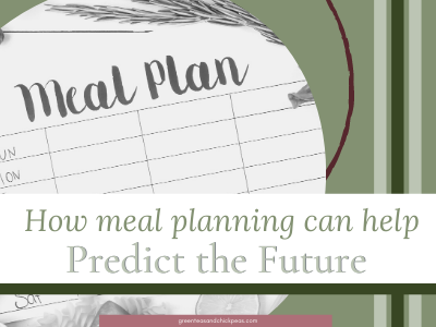 how meal planning can help you predict the future