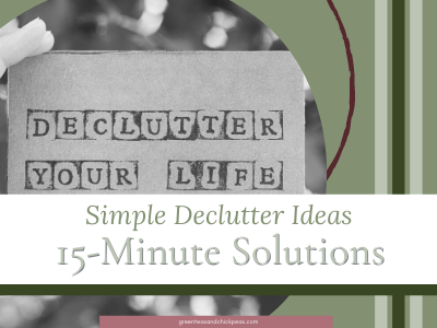 Simple Decluttering Ideas: 15 Minute Solutions