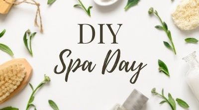 At Home Spa Day: 5 Easy Spa Treatments