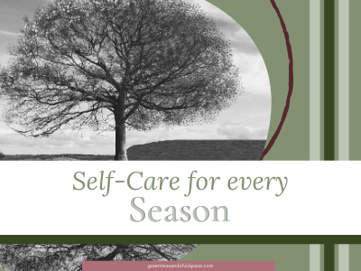 The Best Self-Care for Every Season