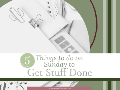 5 Things to do on Sunday for People Who Want to Get Stuff Done