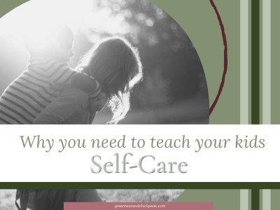 Why You Need to Teach Your Kids About Self-Care
