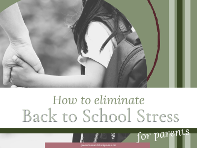 How to Eliminate Back to School Stress: For Parents