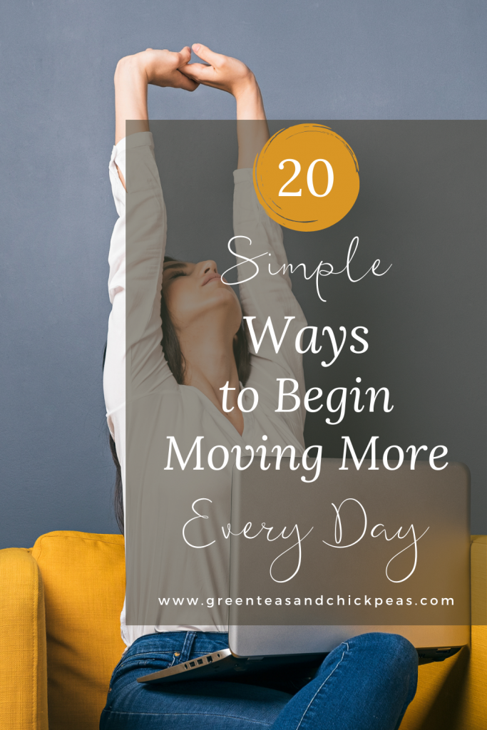 20 Simple Ways To Begin Moving More Every Day