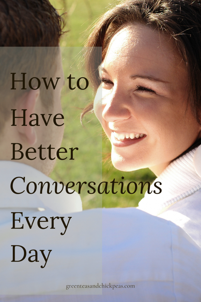 How to Have Better Conversations Every Day