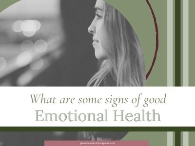 What are some signs of good emotional health?