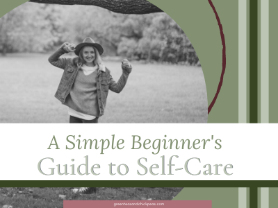 A Simple Beginner's Guide to Self-Care