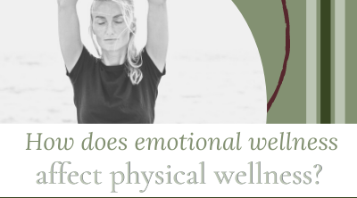 How does emotional wellness affect physical wellness