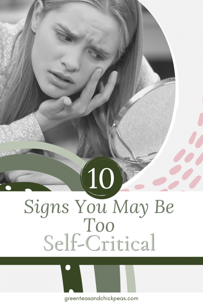 10 Painful Signs You May Be Too Self-Critical